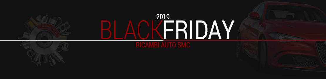 Black Friday 2019 - Ricambi auto SMC